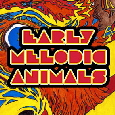 Eearly Melodic Animals